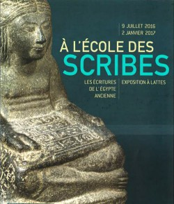 A l'école des scribes. Les écritures de l'Égypte ancienne