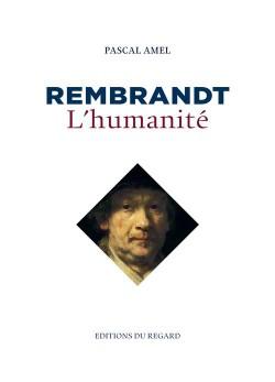 Rembrandt, l'humanité