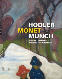 Catalogue Hodler, Monet, Munch. Peindre l'impossible