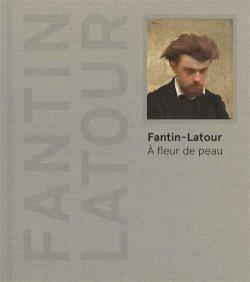 Catalogue Fantin-Latour. A fleur de peau