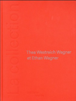 La collection Thea Weistrech Wagner et Ethan Wagner