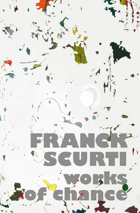Catalogue d'exposition Franck Scurti, Works of chance
