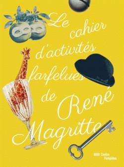 Le cahier d'activités farfelues de René Magritte