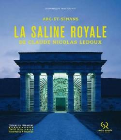 La Saline Royale De Claude-Nicolas Ledoux, Arc-et-Senans