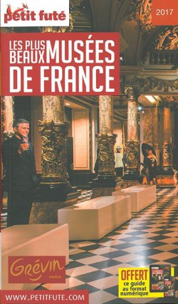 Guide Petit Futé - Les 100 plus beaux musées de France (édition 2016)