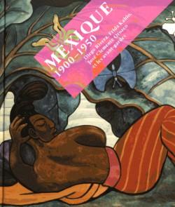 Mexique 1900-1950. Diego Rivera, Frida Kahlo, José Clemente Orozco et les avant-gardes