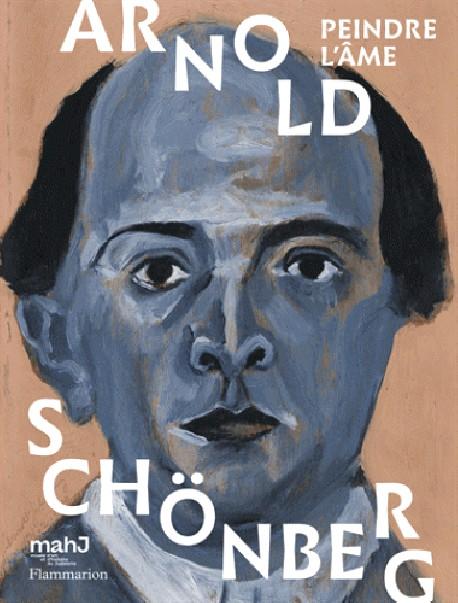 Catalogue Arnold Schönberg. Peindre l'âme