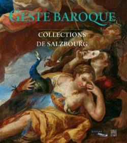 Geste baroque. Collections de Salzbourg