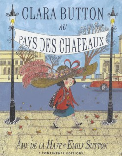 Livre d'art enfant - Clara Button au pays des chapeaux