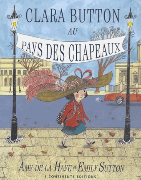 Livre illustré enfant - Clara Button au pays des chapeaux