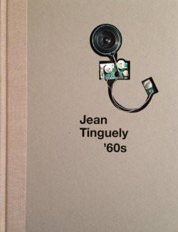 Jean Tinguely' 60s