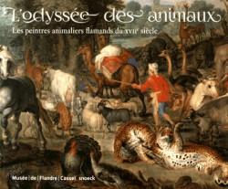 L'odyssée des animaux. Les peintres animaliers flamands du XVIIe siècle