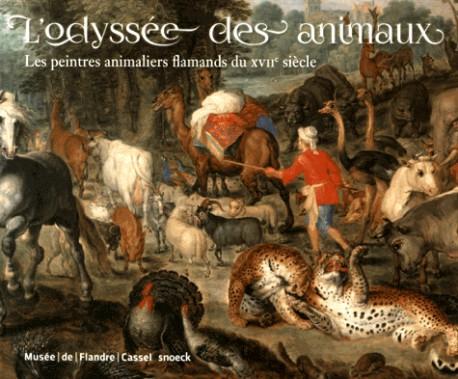 l 39 odyss e des animaux les peintres animaliers flamands du xviie si cle. Black Bedroom Furniture Sets. Home Design Ideas