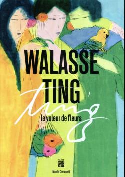 Catalogue Walasse Ting. Le voleur de fleurs (1929-2011)