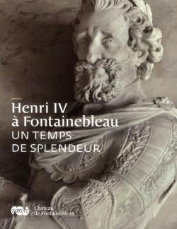 Catalogue d'exposition, Henri IV à Fontainebleau