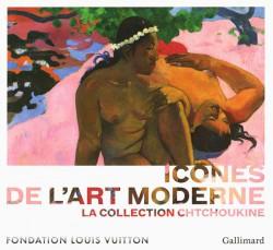 Icônes de l'art moderne. La collection Chtchoukine