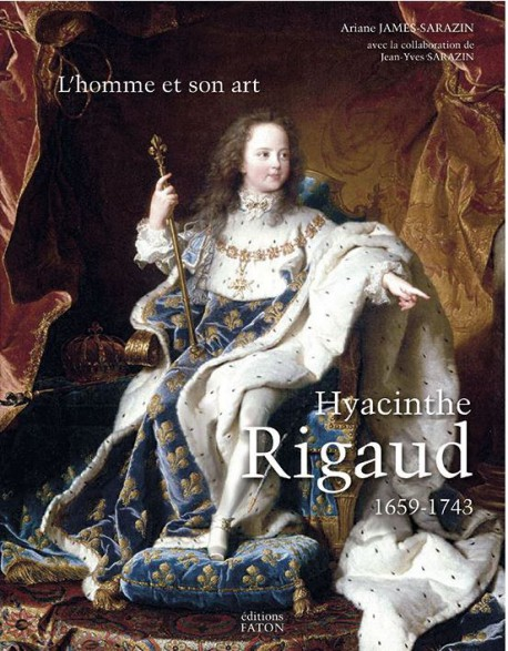 Hyacinthe Rigaud 1659-1743. Catalogue raisonné