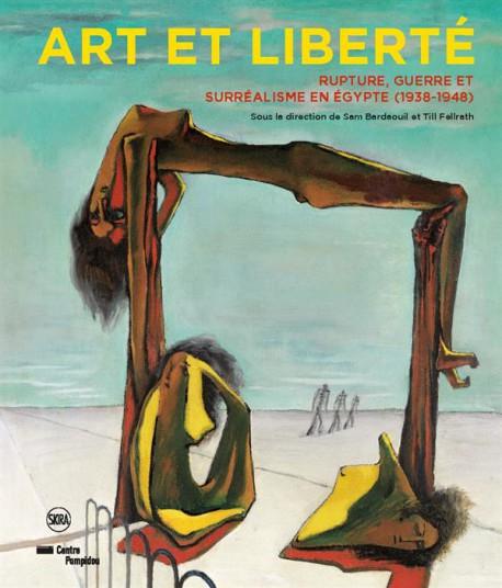 Catalogue Art et liberté. Rupture, guerre et surréalisme en Egypte (1938-1948)