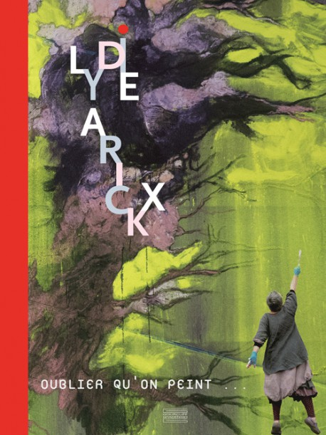 Lydie Arickx - Oublier qu'on peint...