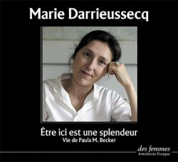 CD Audio - Vie de Paula Modersohn Becker. Etre ici est une splendeur