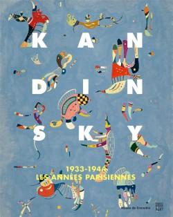 Kandinsky 1933-1944, les années parisiennes