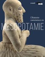 Catalogue d'exposition L'histoire commence en Mésopotamie - Louvre Lens