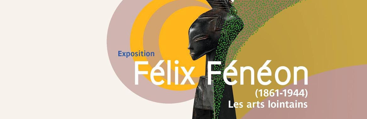 Exhibition Catalogue Félix Fénéon. Critique, collectionneur, anarchiste, musée du quai branly